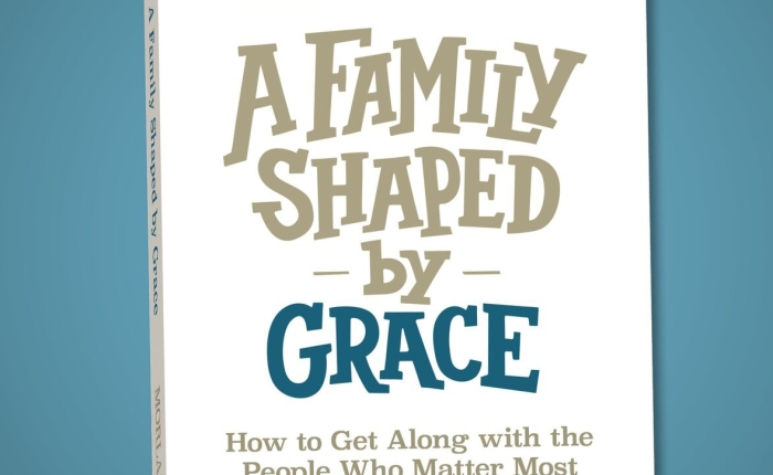 """A Family Shaped by Grace""- Gary Morland"